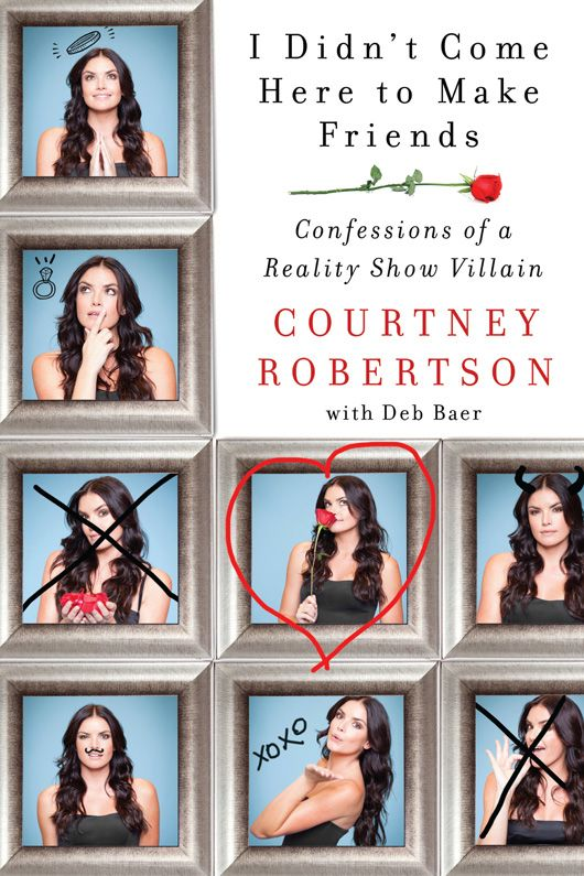 I Didn't Come Here to Make Friends: Confessions of a Reality Show Villain free download