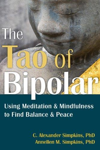 The Tao of Bipolar: Simple Meditations to Help You Balance Your Moods, Feel Calm, and Foster Stable Relationships free download