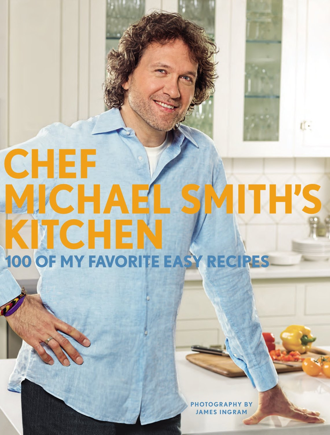 Chef Michael Smith's Kitchen: 100 of My Favorite Easy Recipes free download