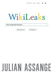 When Google Met Wikileaks free download