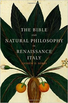 The Bible and Natural Philosophy in Renaissance Italy: Jewish and Christian Physicians in Search of Truth free download