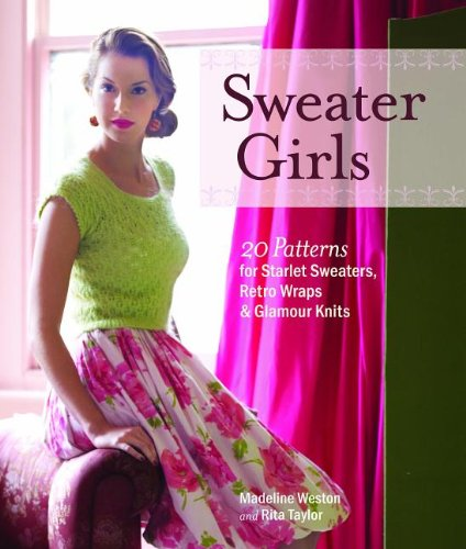 Sweater Girls: 20 Patterns for Starlet Sweaters, Retro Wraps, and Glamour Knits free download