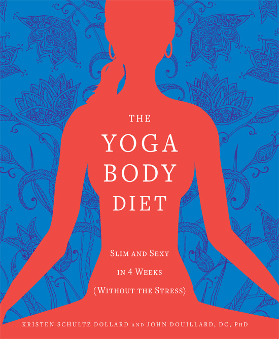 The Yoga Body Diet: Slim and Sexy in 4 Weeks free download