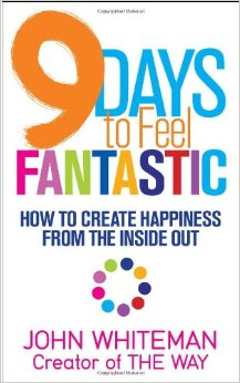 9 Days to Feel Fantastic: How to Create Happiness from the Inside Out free download