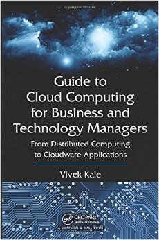 Guide to Cloud Computing for Business and Technology Managers: From Distributed Computing to Cloudware Applications free download