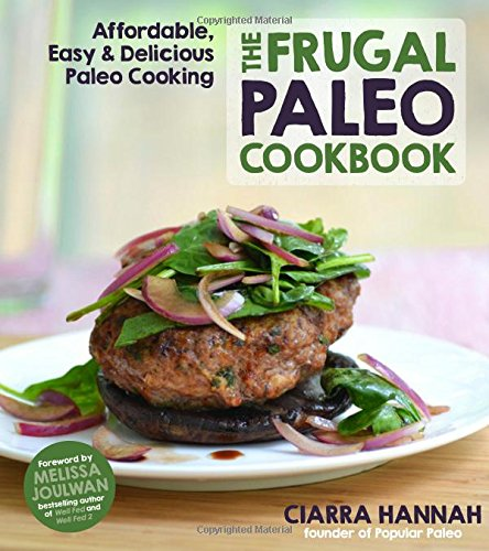The Frugal Paleo Cookbook: Affordable, Easy & Delicious Paleo Cooking free download