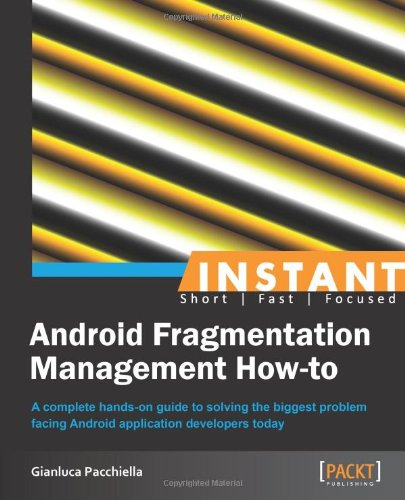 Inatant Android Fragmentation Management How-to by Gianluca Pacchiella download dree