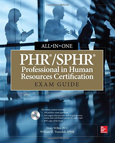 PHR/SPHR Professional in Human Resources Certification All-in-One Exam Guide free download