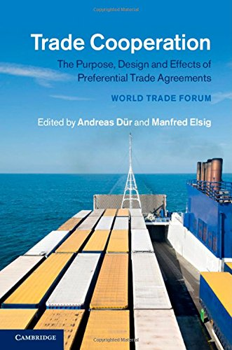 Trade Cooperation: The Purpose, Design and Effects of Preferential Trade Agreements free download