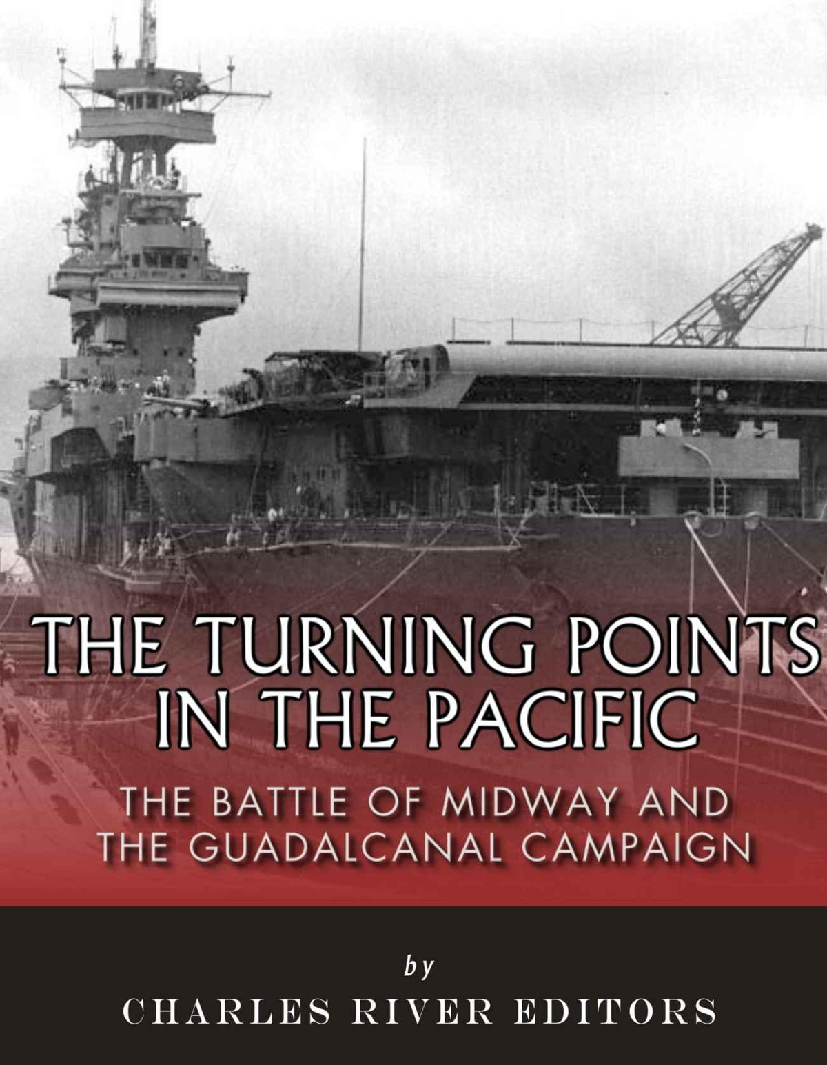 The Turning Points in the Pacific: The Battle of Midway and the Guadalcanal Campaign free download