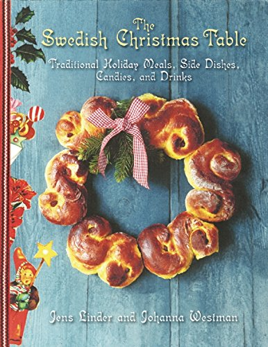 The Swedish Christmas Table: Traditional Holiday Meals, Side Dishes, Candies, and Drinks free download