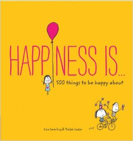Happiness Is . . .: 500 things to be happy about free download