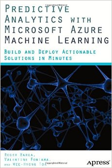 Predictive Analytics with Microsoft Azure Machine Learning: Build and Deploy Actionable Solutions in Minutes free download