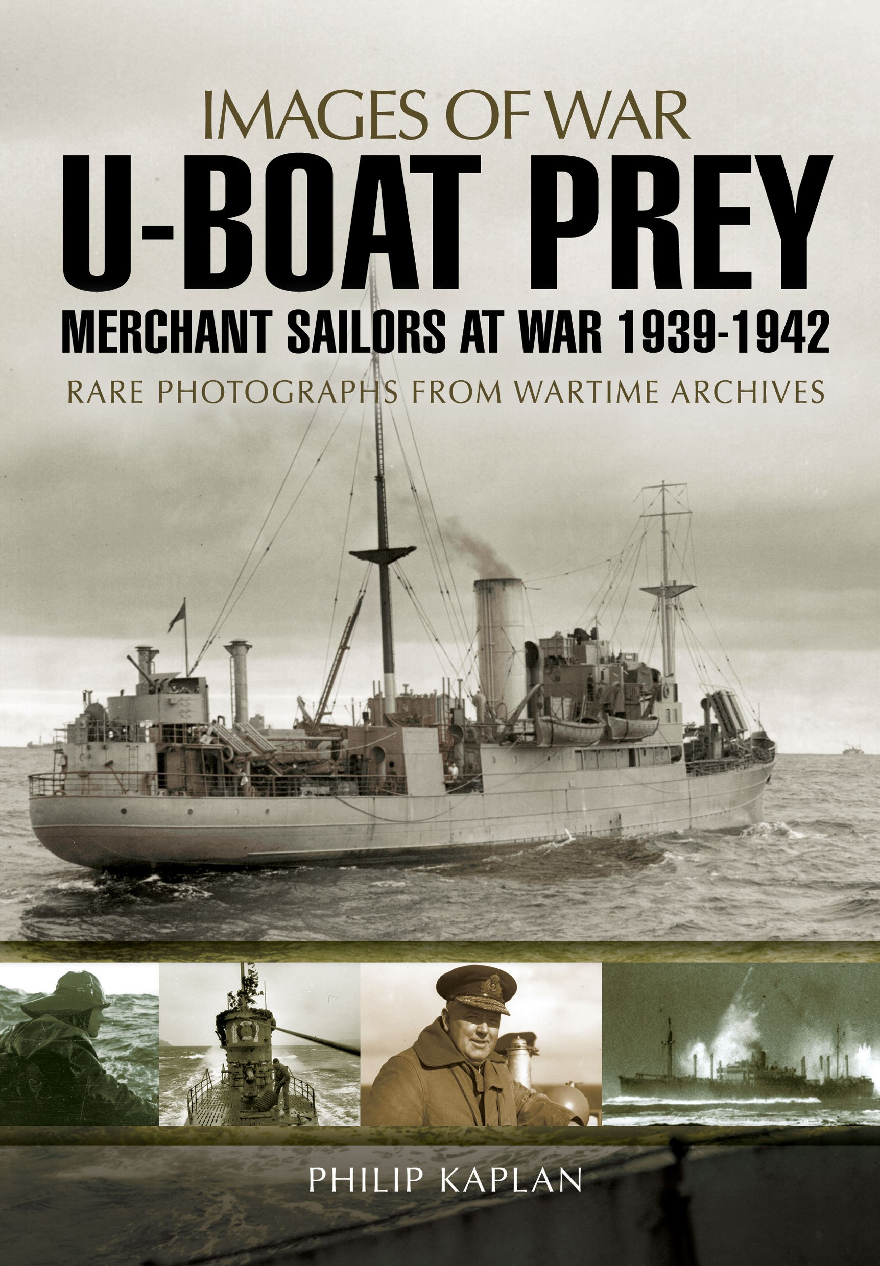 U-boat Prey: Merchant Sailors at War, 1939-1942 (Images of War) free download