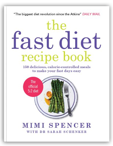 The Fast Diet Recipe Book: 150 delicious, calorie-controlled meals to make your fast days easy free download