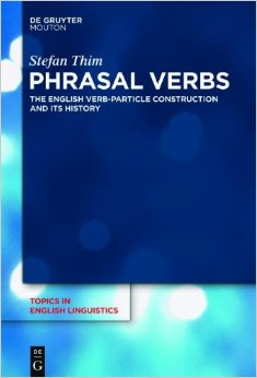 Phrasal Verbs: The English Verb-Particle Construction and its History free download