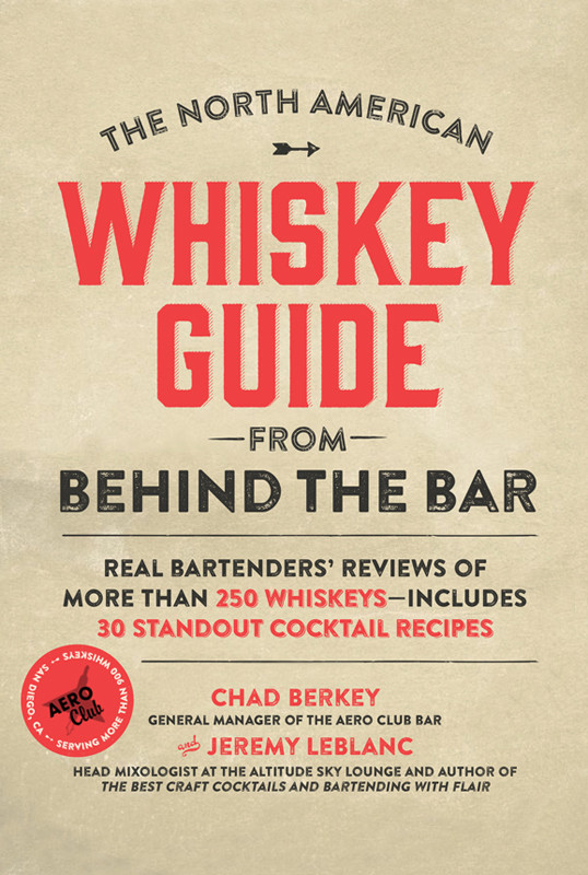 The North American Whiskey Guide from Behind the Bar: Real Bartenders' Reviews of More Than 250 Whiskeys-Includes 30... free download