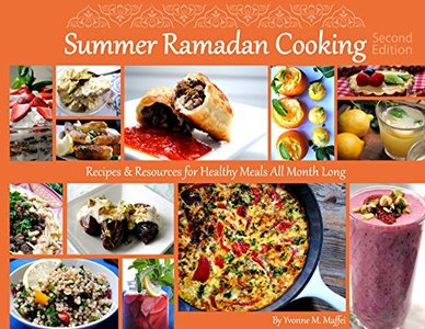 Summer Ramadan Cooking: Recipes & Resources for Healthy Meals All Month Long free download