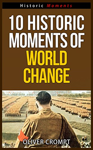 10 Historic Moments Of World Change - Historic Moments Series free download