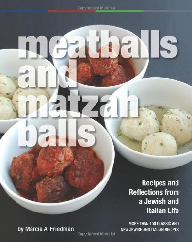 Meatballs and Matzah Balls: Recipes and Reflections from a Jewish and Italian Life free download