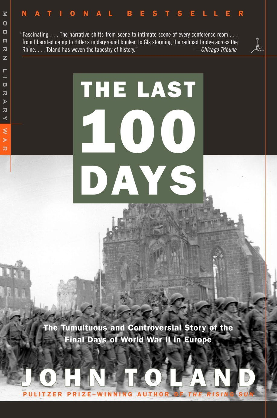 The Last 100 Days: The Tumultuous and Controversial Story of the Final Days of World War II in Europe (Modern Library War) free download