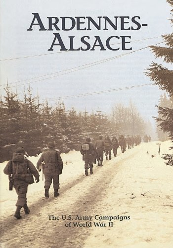 The U.S. Army Campaigns of World War II: Ardennes- Alsace free download