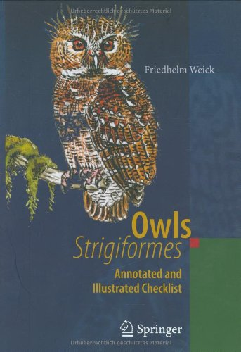 Owls (Strigiformes): Annotated and Illustrated Checklist (English and German Edition) by Friedhelm Weick download dree