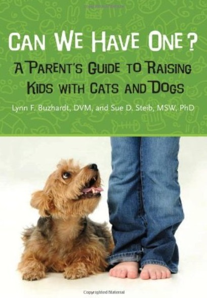 Can We Have One?: A Parent's Guide to Raising Kids With Cats and Dogs free download