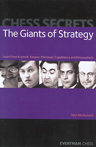Chess Secrets: The Giants of Strategy: Learn From Kramnik, Karpov, Petrosian, Capablanca And Nimzowitsch by Neil McDonald free download