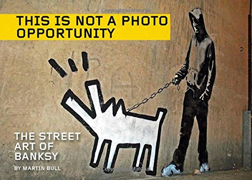 This Is Not a Photo Opportunity: The Street Art of Banksy download dree