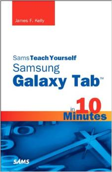 Sams Teach Yourself Samsung GALAXY Tab in 10 Minutes (Sams Teach Yourself -- Minutes) free download