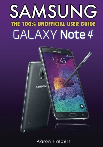 Samsung Galaxy Note 4: The 100% Unofficial User Guide free download