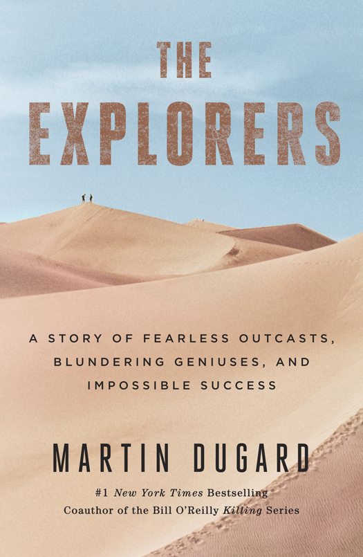 The Explorers: A Story of Fearless Outcasts, Blundering Geniuses, and Impossible Success free download