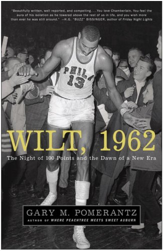 Wilt, 1962: The Night of 100 Points and the Dawn of a New Era free download