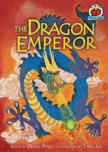 The Dragon Emperor: A Chinese Folktale free download
