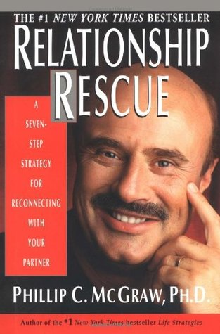 Relationship Rescue: A Seven-Step Strategy for Reconnecting with Your Partner free download