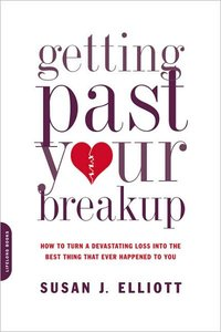 Getting Past Your Breakup: How to Turn a Devastating Loss into the Best Thing That Ever Happened to You free download