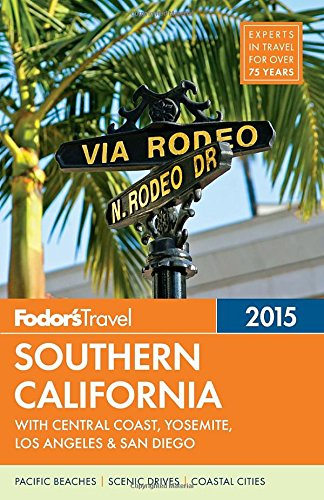 Fodor's Southern California 2015: with Central Coast, Yosemite, Los Angeles & San Diego free download