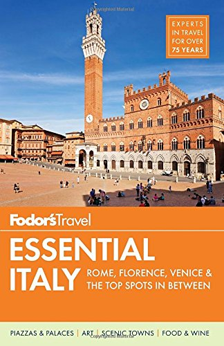 Fodor's Essential Italy: Rome, Florence, Venice & the Top Spots in Between free download