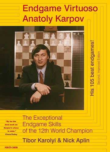 Endgame Virtuoso Anatoly Karpov: The Exceptional Endgame Skills of the 12th World Champion by Nick Aplin free download