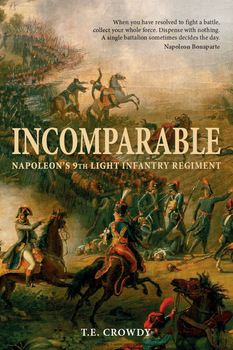 Incomparable: Napoleon's 9th Light Infantry Regiment (Osprey General Military) free download