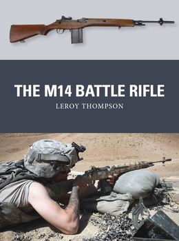 The M14 Battle Rifle (Osprey Weapon 37) free download