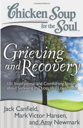 Chicken Soup for the Soul: Grieving and Recovery free download