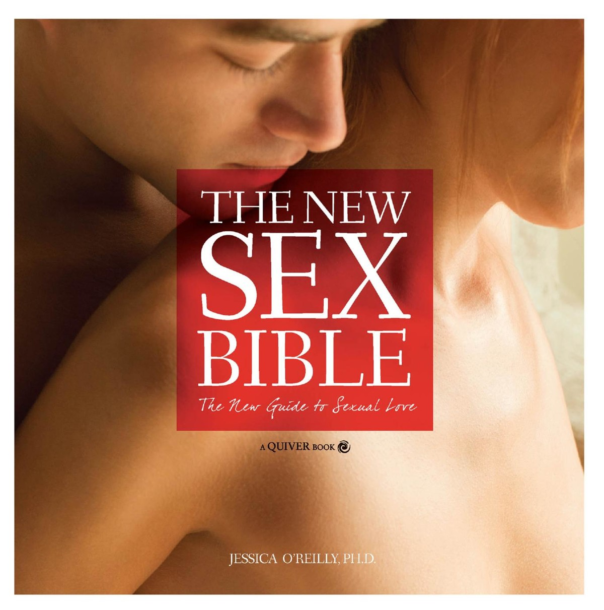 The New Sex Bible: The New Guide to Sexual Love free download