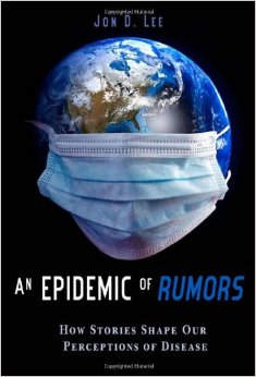 An Epidemic of Rumors: How Stories Shape Our Perception of Disease free download