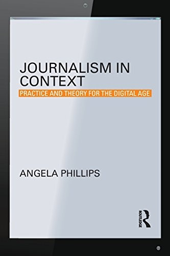 Journalism in Context: Practice and Theory for the Digital Age free download