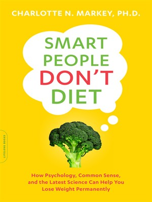 Smart People Don't Diet: How the Latest Science Can Help You Lose Weight Permanently free download