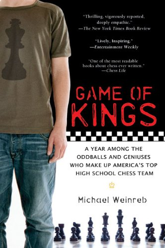 Game of Kings: A Year Among the Oddballs and Geniuses Who Make Up America's Top HighSchool Chess Team free download