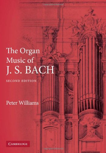 The Organ Music of J. S. Bach by Peter Williams free download