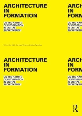 Architecture in Formation: On the Nature of Information in Digital Architecture free download